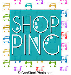 Shopping Text Shopping Cart - Shopping text over background...