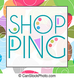 Shopping Text Colorful Background - Shopping text in a...
