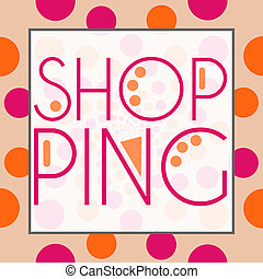 Shopping Text Peach Pink Circles - Shopping text in a...