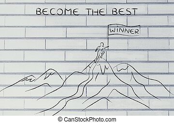 winner standing on top of a mountain, become the best -...