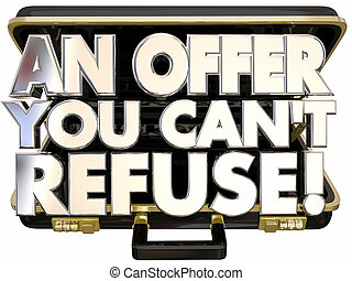 An Offer You Cant Refuse Briefcase Deal Proposal Threat 3d Words