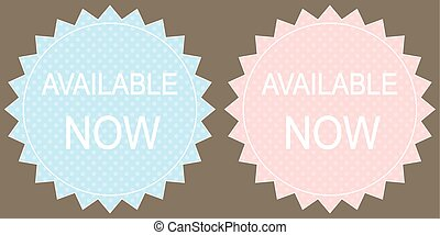Available now signs set,  vector illustration