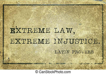 extreme law Proverb - Extreme law, extreme injustice -...