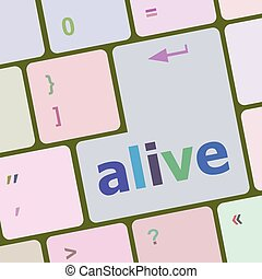 alive text on laptop computer keyboard key button vector...
