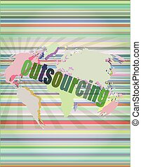 Job, work concept: words Outsourcing on digital screen, 3d vector illustration