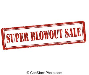 Super blowout sale - Rubber stamp with text super blowout...