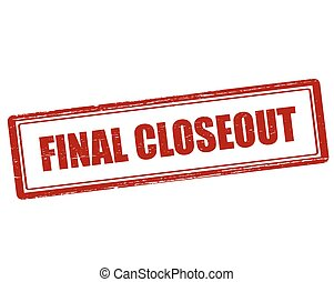 Final closeout - Rubber stamp with text final closeout...