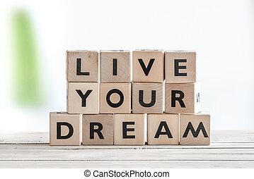 Live your dream on wooden cubes