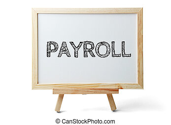 Payroll Text - Small whiteboard with text Payroll is...