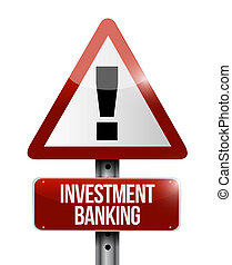 investment banking warning road sign concept illustration...