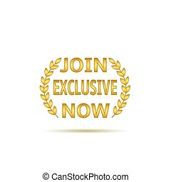 Join exclusive now