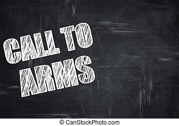 Chalkboard writing: call to arms