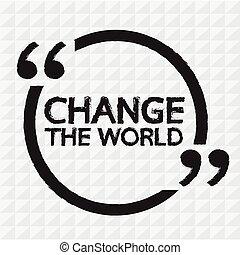 CHANGE THE WORLD Lettering Illustration design