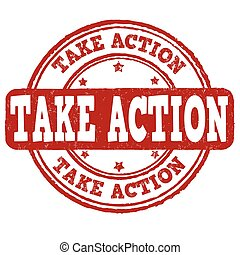 Take action stamp - Take action grunge rubber stamp on white...