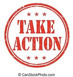 Take action stamp - Take action grunge rubber stamp on white...