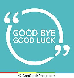 GOOD BYE GOOD LUCK Illustration design