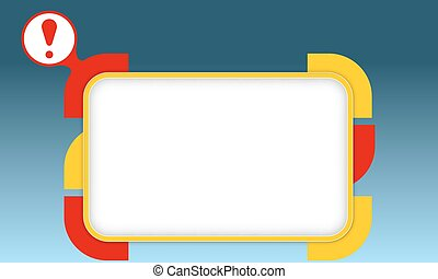 Vector box to fill your text and exclamation mark