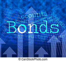 Bonds Word Indicates Bank Loan And Advance - Bonds Word...