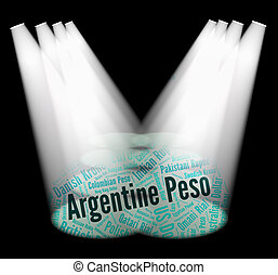 Argentine Peso Indicates Worldwide Trading And Coin -...