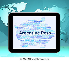 Argentine Peso Shows Worldwide Trading And Argentina -...