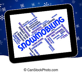 Snowmobiling Word Means Motor Sledge And Snowmobile -...