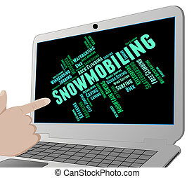 Snowmobiling Word Represents Winter Sports And Snowcross -...