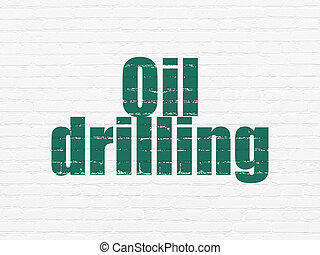 Industry concept: Oil Drilling on wall background - Industry...