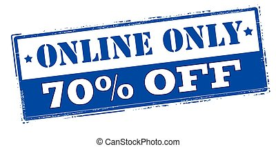 Online only seventy percent off - Rubber stamp with text...