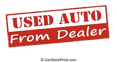 Used auto from dealer - Rubber stamp with text used auto...