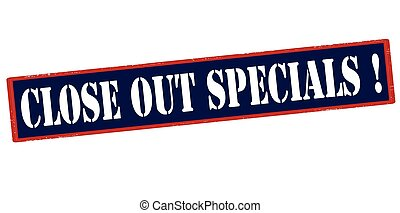 Close out specials - Rubber stamp with text close out...