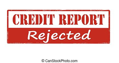 Credit report rejected - Rubber stamp with text credit...