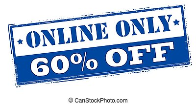 Online only sixty percent off - Rubber stamp with text...