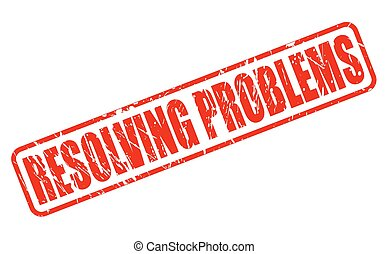 RESOLVING PROBLEMS RED STAMP TEXT ON WHITE