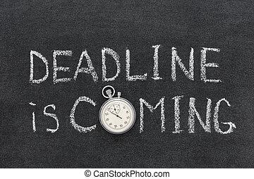 deadline coming