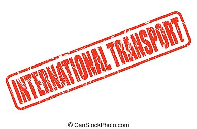 INTERNATIONAL TRANSPORT RED STAMP TEXT ON WHITE