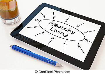 Healthy Living - text concept on a mobile tablet computer on...