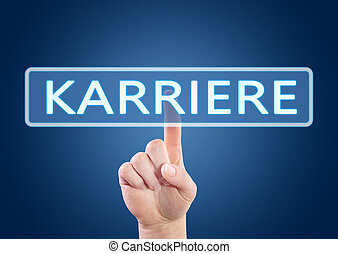 Karriere - german word for career - hand pressing button on...