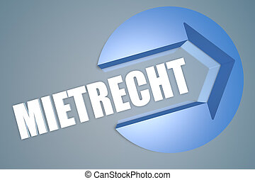 Mietrecht - german word for tenancy law - text 3d render...