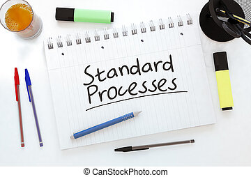 Standard Processes - handwritten text in a notebook on a...