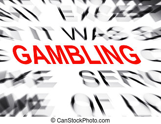 Blured text with focus on GAMBLING