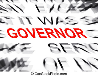 Blured text with focus on GOVERNOR