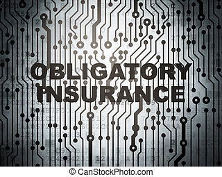 Insurance concept: circuit board with Obligatory Insurance -...