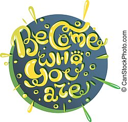 become who you are quote - become who you are hand lettering...