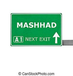 MASHHAD road sign isolated on white