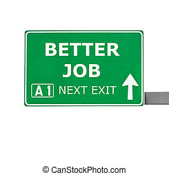 BETTER JOB road sign isolated on white