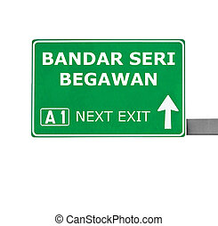 BANDAR SERI BEGAWAN road sign isolated on white