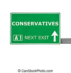 CONSERVATIVES road sign isolated on white