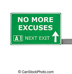 NO MORE EXCUSES road sign isolated on white