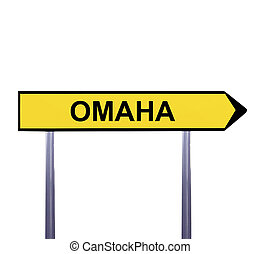Conceptual arrow sign isolated on white - OMAHA