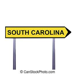 Conceptual arrow sign isolated on white - SOUTH CAROLINA